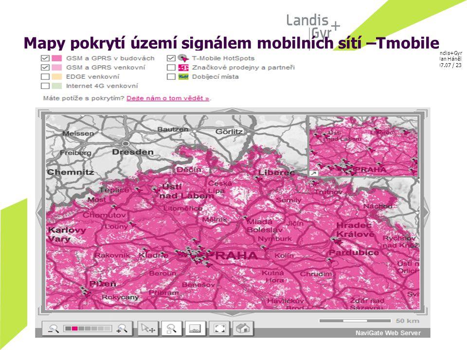 © Landis+Gyr Autor: Jan Háněl 24.07.07 / 23 Mapy pokrytí území signálem mobilních sítí –Tmobile
