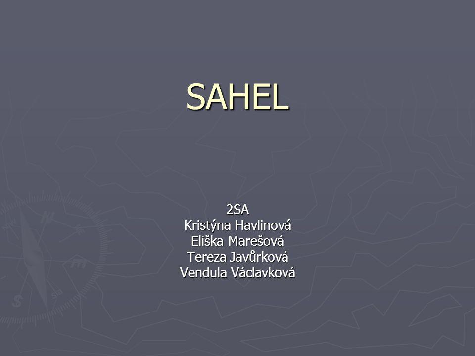 SAHEL 2SA Kristýna Havlinová Eliška Marešová Tereza Javůrková Vendula Václavková