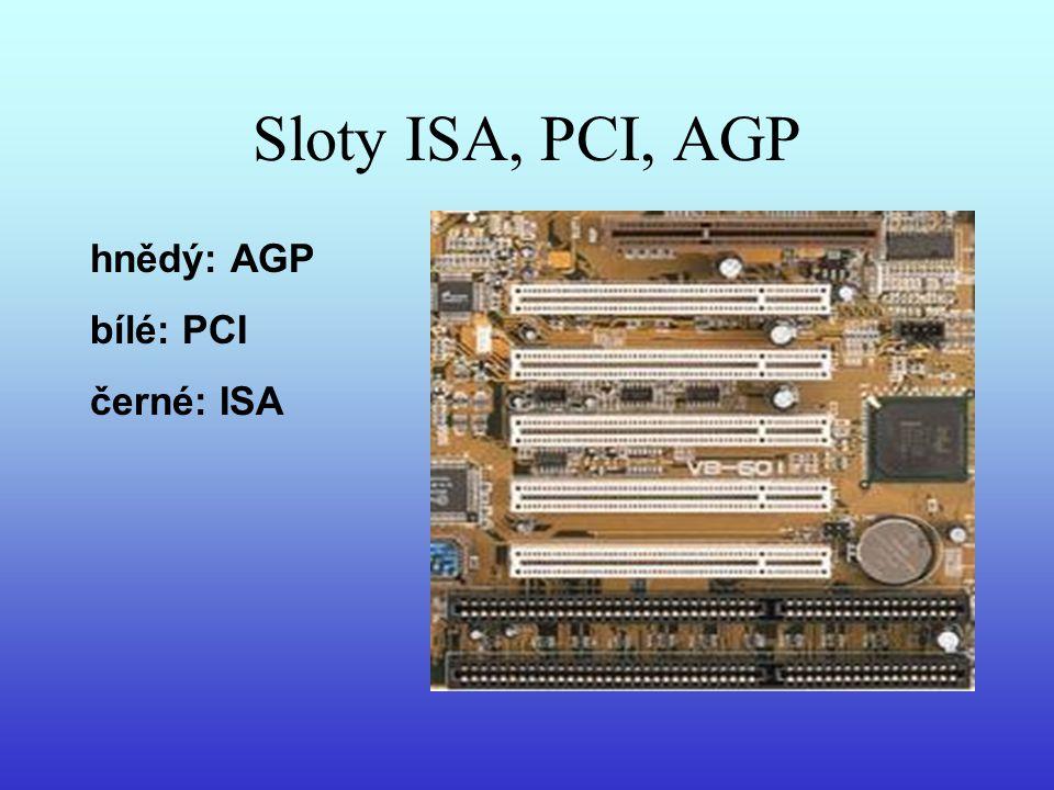 Sloty ISA, PCI, AGP hnědý: AGP bílé: PCI černé: ISA