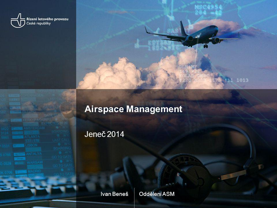 Oddělení ASMIvan Beneš Airspace Management Jeneč 2014 1