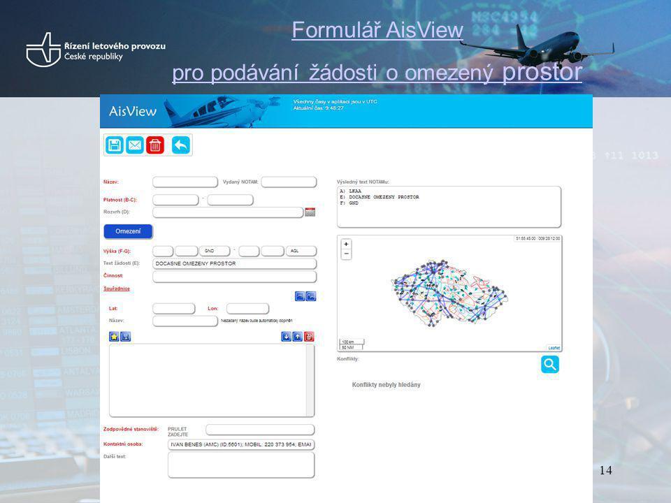 Formulář AisView pro podávání žádosti o omezený prostor 14