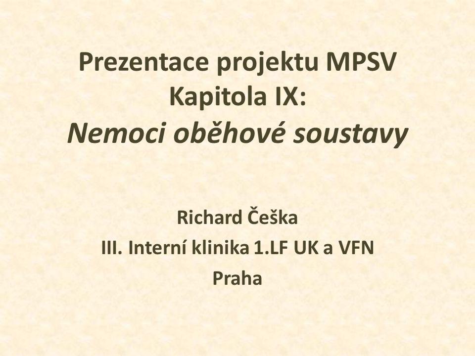 Prezentace projektu MPSV Kapitola IX: Nemoci oběhové soustavy Richard Češka III.