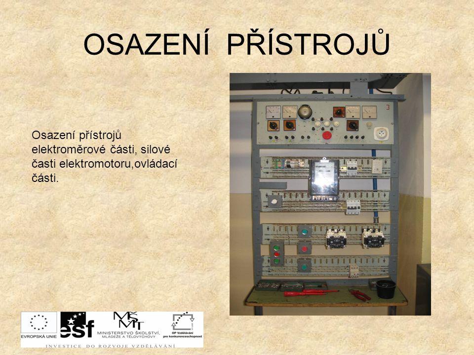 OSAZENÍ PŘÍSTROJŮ Osazení přístrojů elektroměrové části, silové časti elektromotoru,ovládací části.