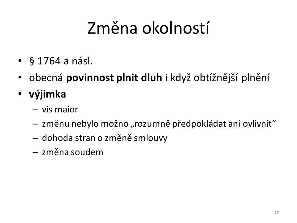 Změna okolností § 1764 a násl.