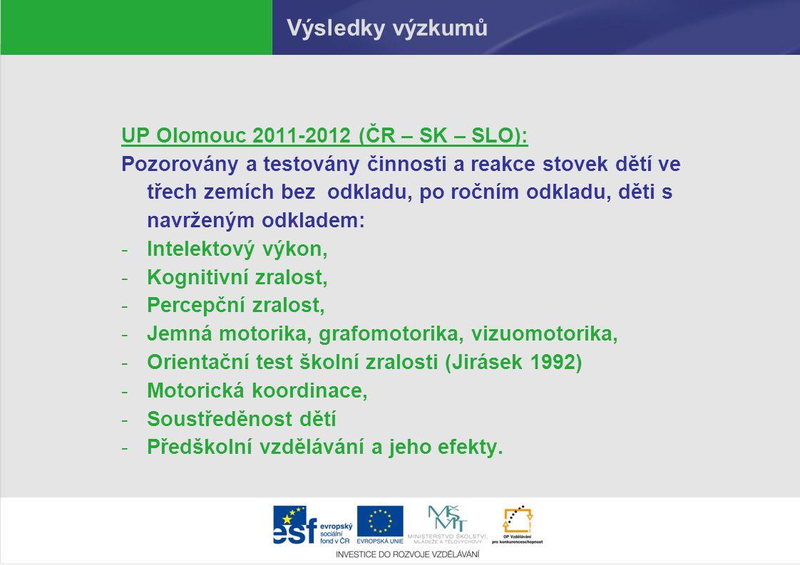 Výsledky výzkumů UP Olomouc 2011-2012 (ČR – SK – SLO): Pozorovány a testovány činnosti a reakce stovek dětí ve třech zemích bez odkladu, po ročním odk
