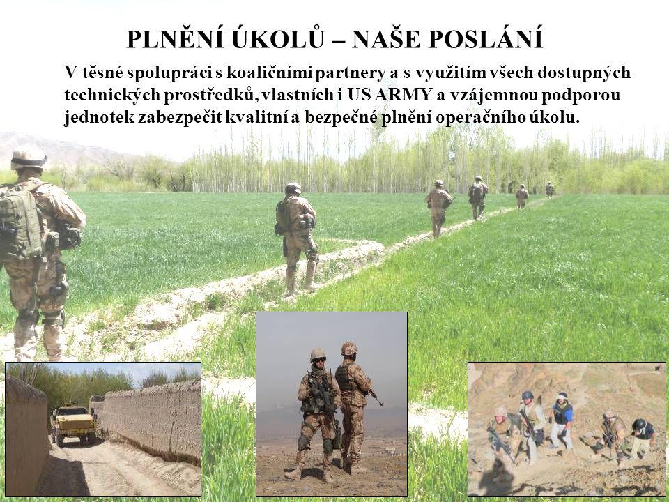 PLNĚNÍ ÚKOLŮ – NAŠE POSLÁNÍ V těsné spolupráci s koaličními partnery a s využitím všech dostupných technických prostředků, vlastních i US ARMY a vzáje