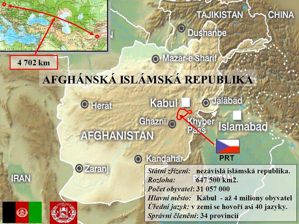 PRT AFGHÁNSKÁ ISLÁMSKÁ REPUBLIKA Státní zřízení: nezávislá islámská republika. Rozloha: 647 500 km2. Počet obyvatel: 31 057 000 Hlavní město: Kábul -