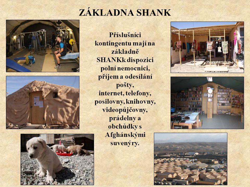 ZÁKLADNA SHANK Příslušníci kontingentu mají na základně SHANKk dispozici polní nemocnici, příjem a odesílání pošty, internet, telefony, posilovny, kni