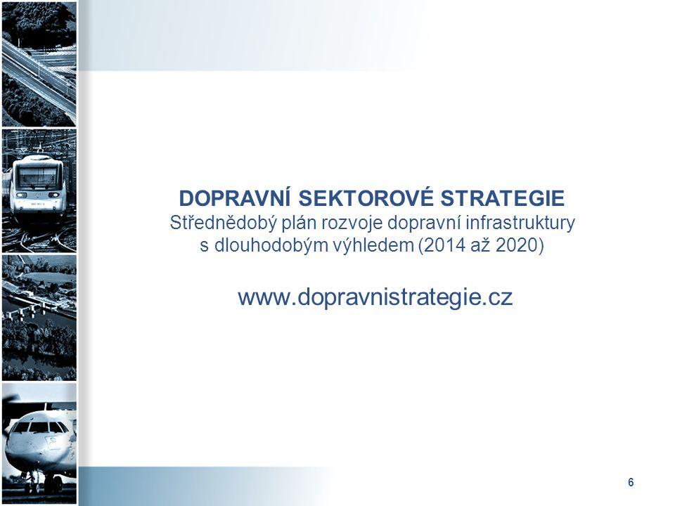 6 DOPRAVNÍ SEKTOROVÉ STRATEGIE Střednědobý plán rozvoje dopravní infrastruktury s dlouhodobým výhledem (2014 až 2020) www.dopravnistrategie.cz