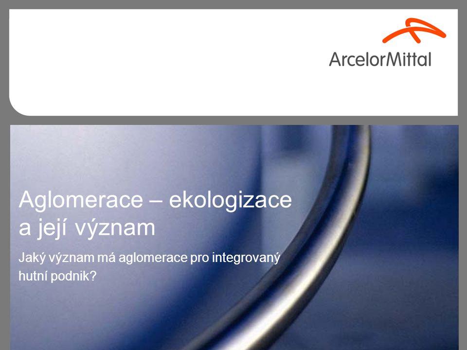 Aglomerace – ekologizace a její význam Jaký význam má aglomerace pro integrovaný hutní podnik?
