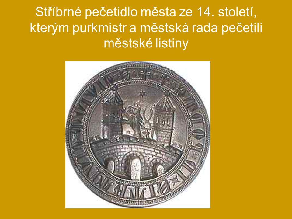 Stříbrné pečetidlo města ze 14. století, kterým purkmistr a městská rada pečetili městské listiny