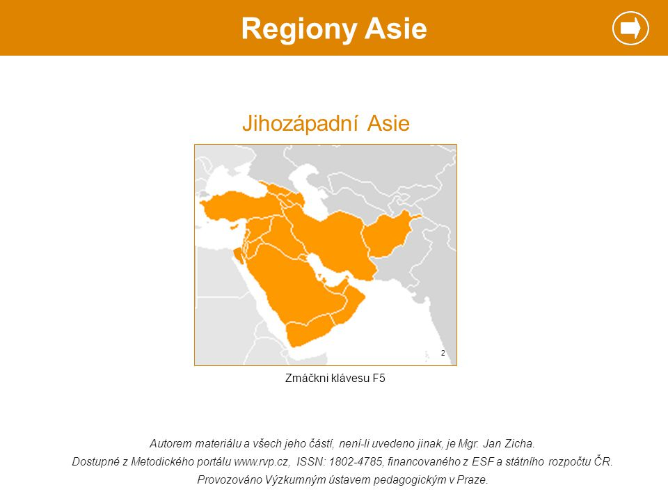 Regiony Asie Autorem materiálu a všech jeho částí, není-li uvedeno jinak, je Mgr. Jan Zicha. Dostupné z Metodického portálu www.rvp.cz, ISSN: 1802-478