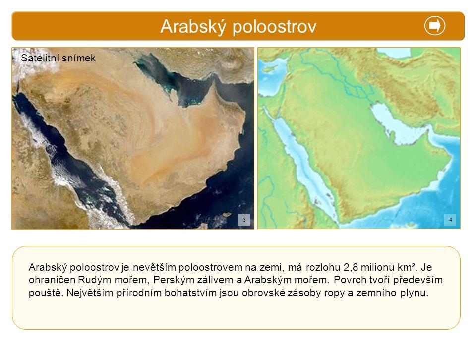 X. Zajímavosti Arabský poloostrov Arabský poloostrov je nevětším poloostrovem na zemi, má rozlohu 2,8 milionu km². Je ohraničen Rudým mořem, Perským z