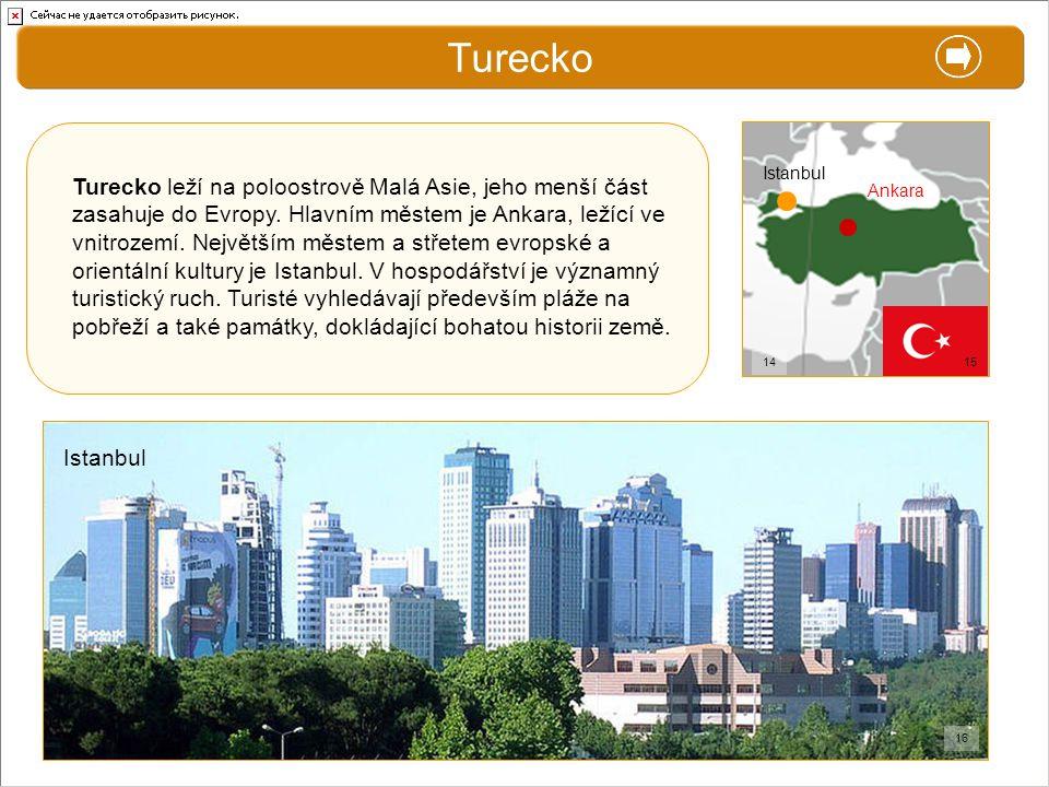 X. Zajímavosti Turecko Turecko leží na poloostrově Malá Asie, jeho menší část zasahuje do Evropy. Hlavním městem je Ankara, ležící ve vnitrozemí. Nejv