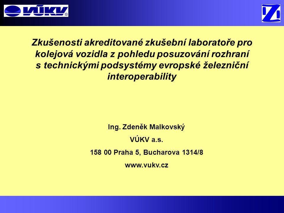 Zkušenosti akreditované zkušební laboratoře pro kolejová vozidla z pohledu posuzování rozhraní s technickými podsystémy evropské železniční interopera