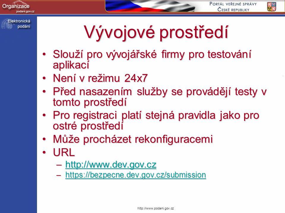 http://www.podani.gov.cz Vývojové prostředí Slouží pro vývojářské firmy pro testování aplikacíSlouží pro vývojářské firmy pro testování aplikací Není