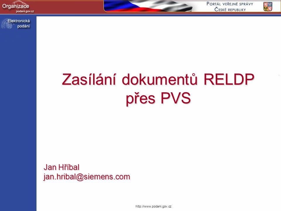 http://www.podani.gov.cz Zasílání dokumentů RELDP přes PVS Jan Hříbal jan.hribal@siemens.com