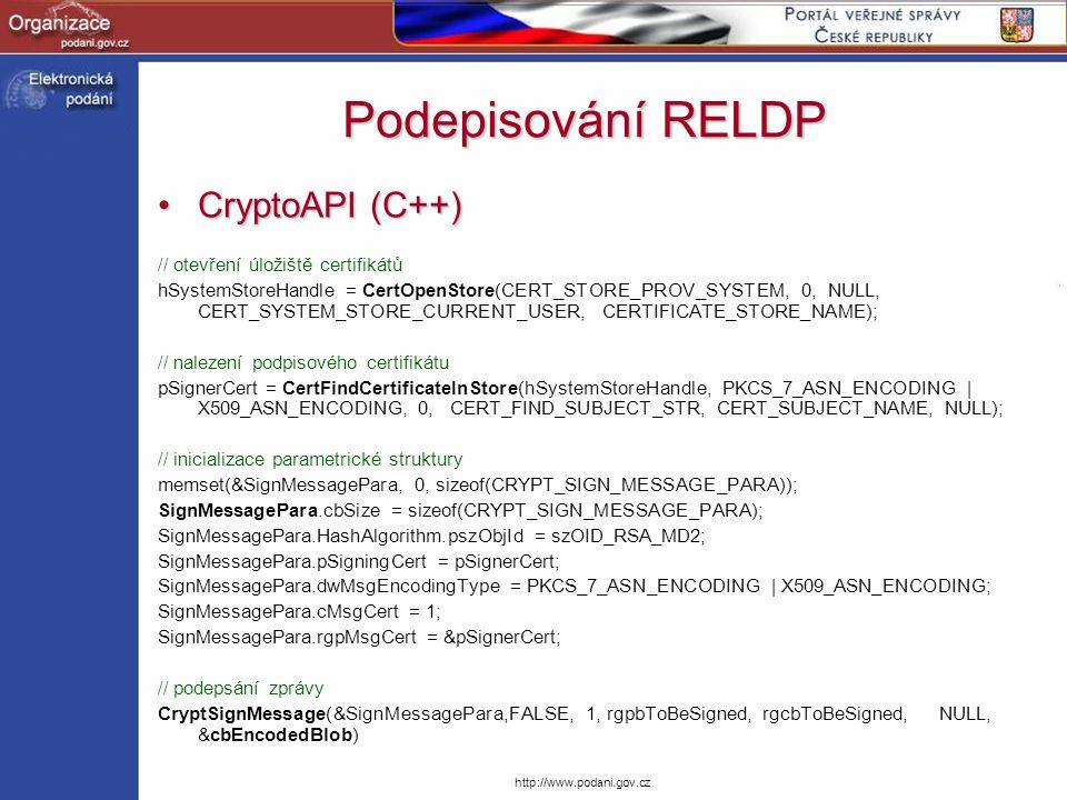 http://www.podani.gov.cz Podepisování RELDP CryptoAPI (C++)CryptoAPI (C++) // otevření úložiště certifikátů hSystemStoreHandle = CertOpenStore(CERT_ST
