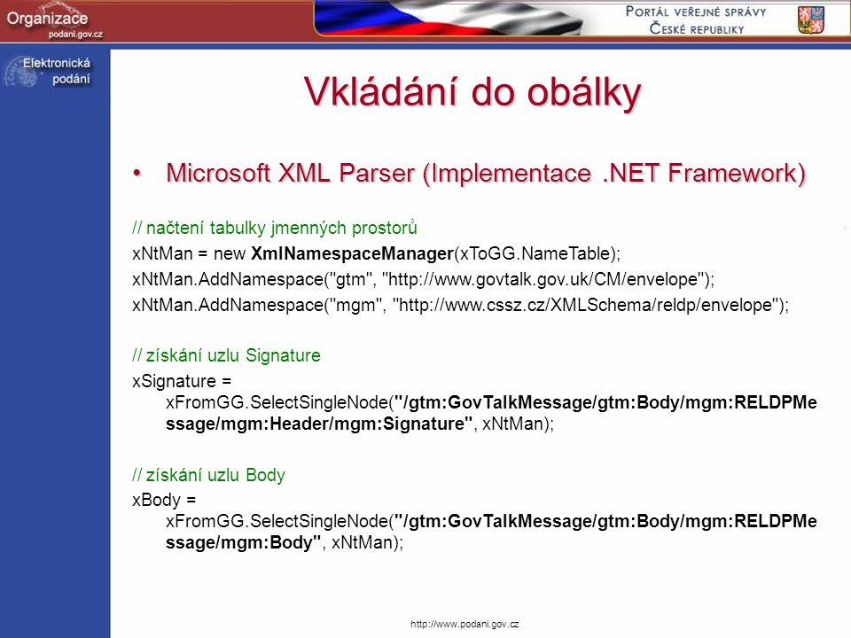 http://www.podani.gov.cz Vkládání do obálky Microsoft XML Parser (Implementace.NET Framework)Microsoft XML Parser (Implementace.NET Framework) // načt