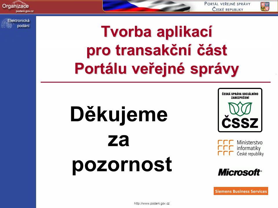 http://www.podani.gov.cz Tvorba aplikací pro transakční část Portálu veřejné správy Děkujeme za pozornost