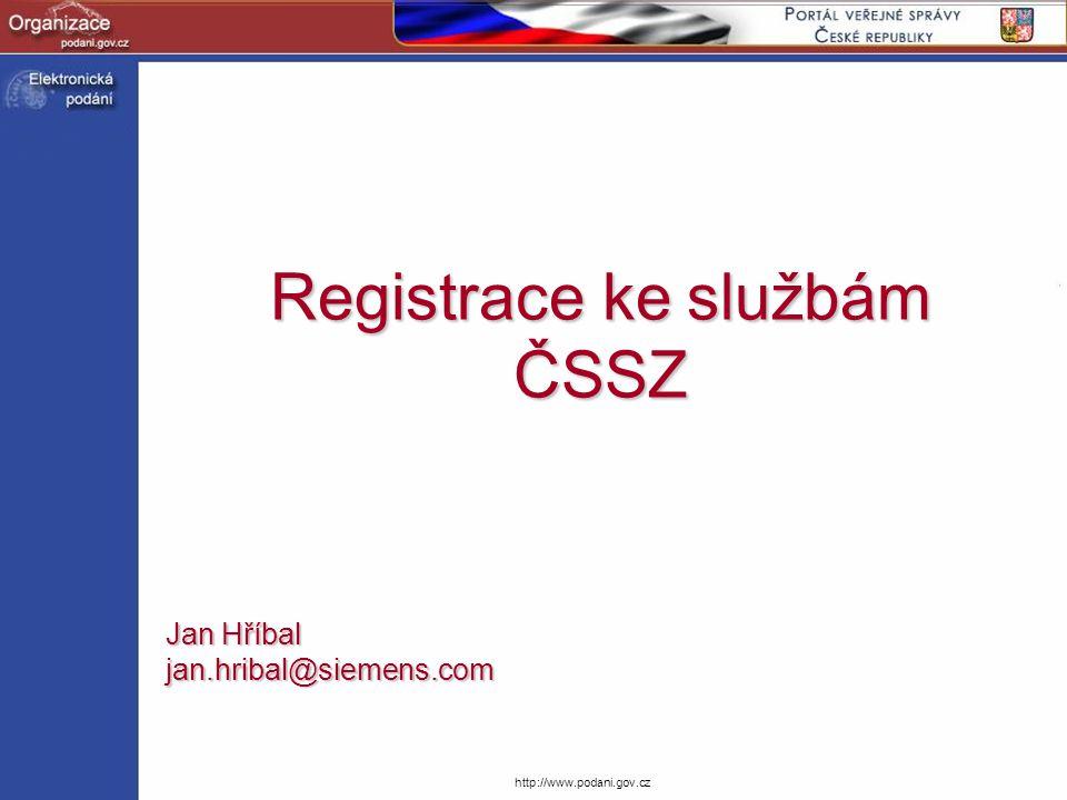 http://www.podani.gov.cz Registrace ke službám ČSSZ Jan Hříbal jan.hribal@siemens.com