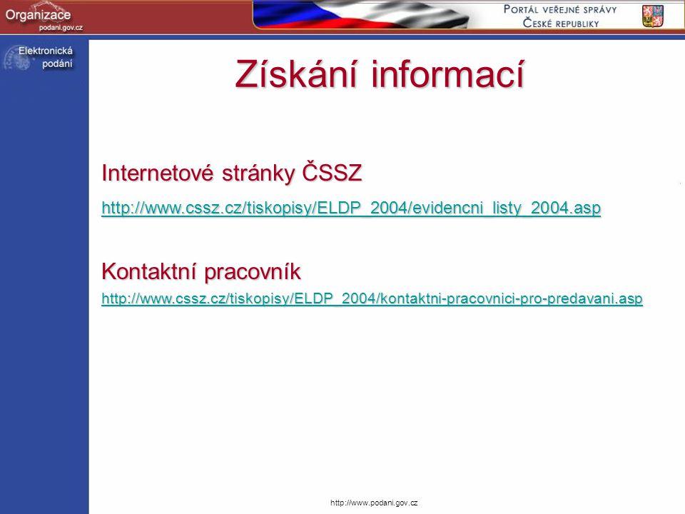 http://www.podani.gov.cz Internetové stránky ČSSZ http://www.cssz.cz/tiskopisy/ELDP_2004/evidencni_listy_2004.asp Kontaktní pracovník http://www.cssz.