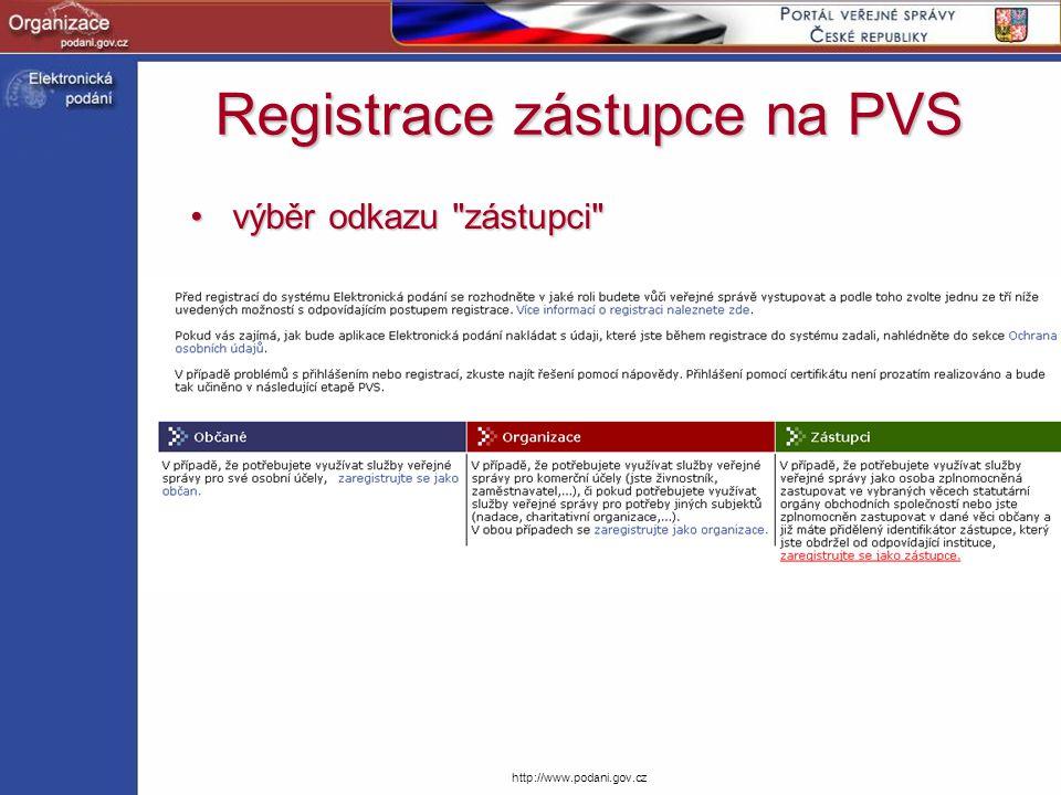 http://www.podani.gov.cz Registrace zástupce na PVS výběr odkazu