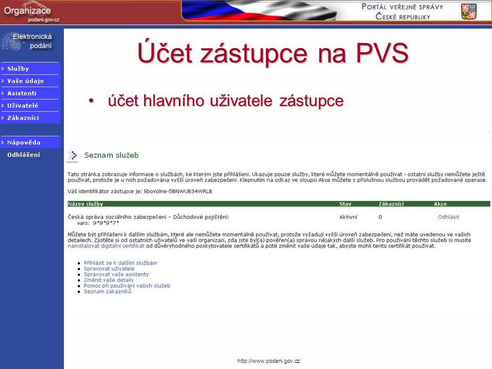 http://www.podani.gov.cz Účet zástupce na PVS účet hlavního uživatele zástupceúčet hlavního uživatele zástupce