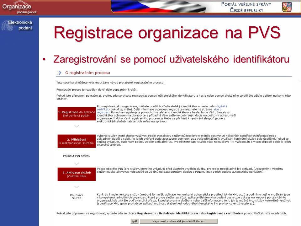 http://www.podani.gov.cz Registrace organizace na PVS Zaregistrování se pomocí uživatelského identifikátoruZaregistrování se pomocí uživatelského iden