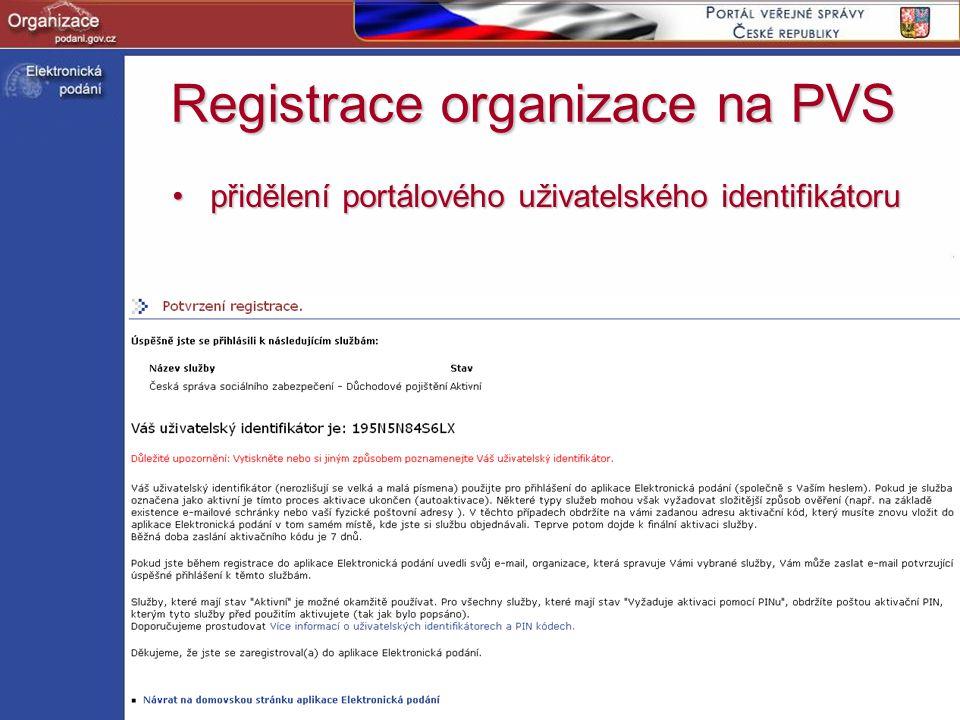 http://www.podani.gov.cz Registrace organizace na PVS přidělení portálového uživatelského identifikátorupřidělení portálového uživatelského identifiká