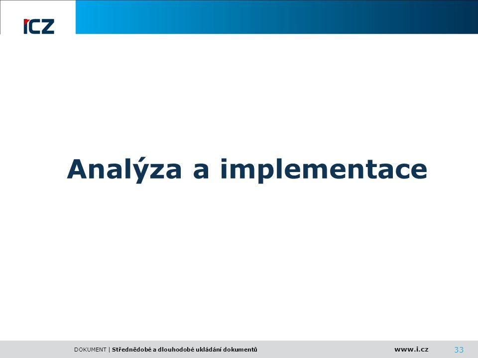 DOKUMENT | Střednědobé a dlouhodobé ukládání dokumentů 33 Analýza a implementace