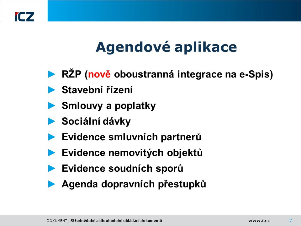 www.i.cz DOKUMENT | Střednědobé a dlouhodobé ukládání dokumentů 38 Návaznost na el. spisové služby