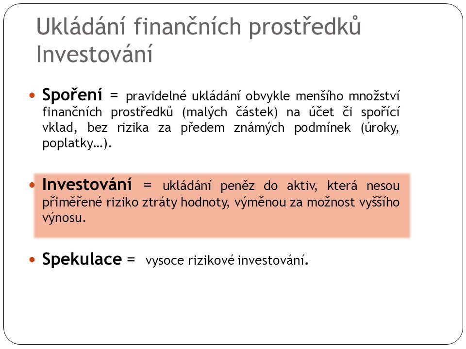 Investování (nejčastější typy) 1.Cenné papíry a) Akcie b) Dluhopisy c) Podílové listy 2.