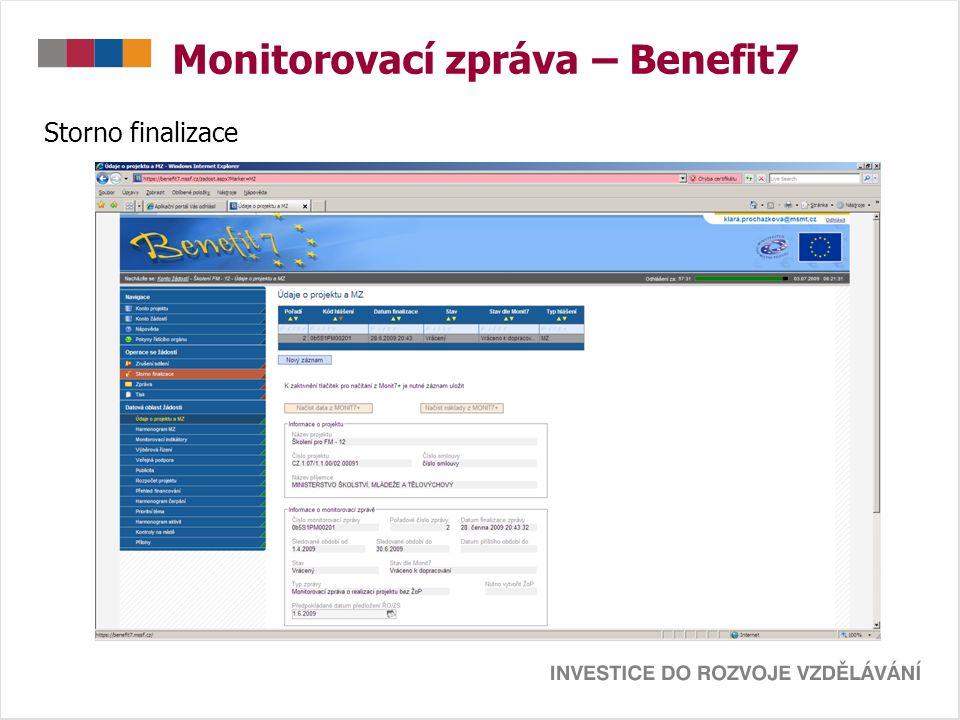 Monitorovací zpráva – Benefit7 Storno finalizace