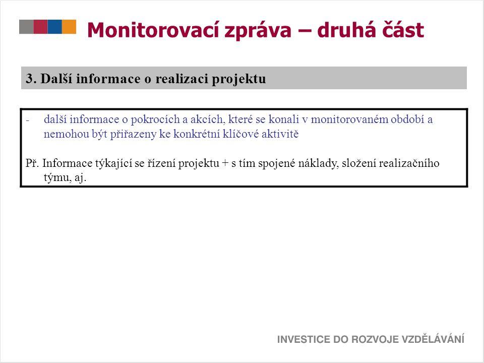 Monitorovací zpráva – druhá část - další informace o pokrocích a akcích, které se konali v monitorovaném období a nemohou být přiřazeny ke konkrétní klíčové aktivitě Př.