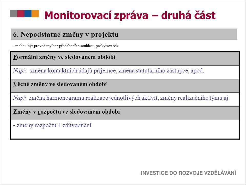 Monitorovací zpráva – druhá část 6.