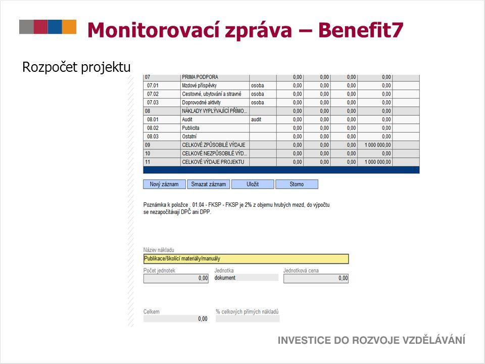 Monitorovací zpráva – Benefit7 Rozpočet projektu