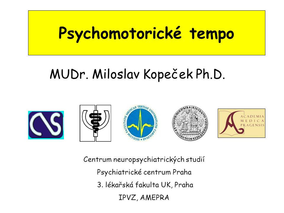 Psychomotorické tempo MUDr.Miloslav Kopeček Ph.D.