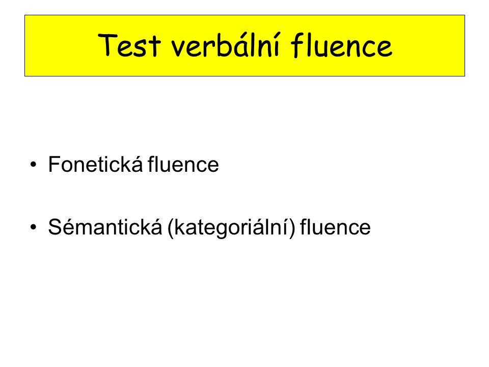 Test verbální fluence Fonetická fluence Sémantická (kategoriální) fluence