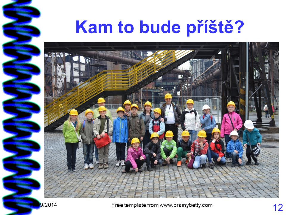 Kam to bude příště 11/19/2014Free template from www.brainybetty.com 12