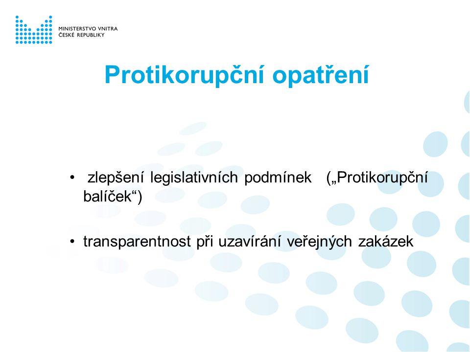 """Protikorupční opatření zlepšení legislativních podmínek (""""Protikorupční balíček ) transparentnost při uzavírání veřejných zakázek"""