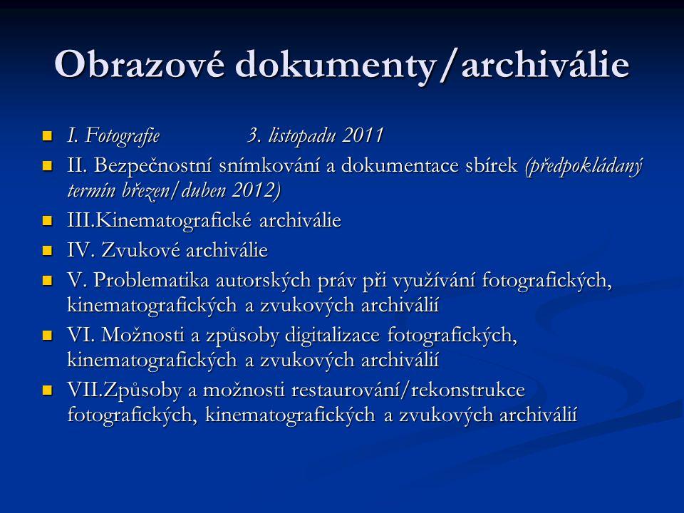 Obrazové dokumenty/archiválie I. Fotografie3. listopadu 2011 I. Fotografie3. listopadu 2011 II. Bezpečnostní snímkování a dokumentace sbírek (předpokl