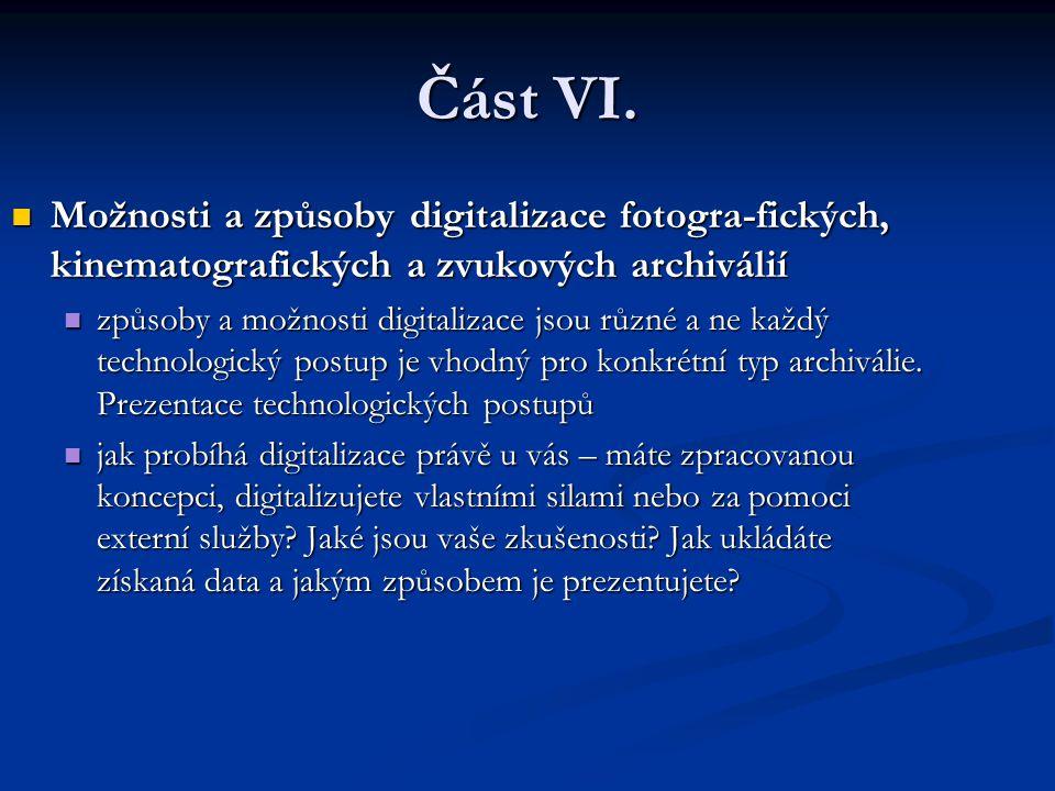 Část VI. Možnosti a způsoby digitalizace fotogra-fických, kinematografických a zvukových archiválií Možnosti a způsoby digitalizace fotogra-fických, k