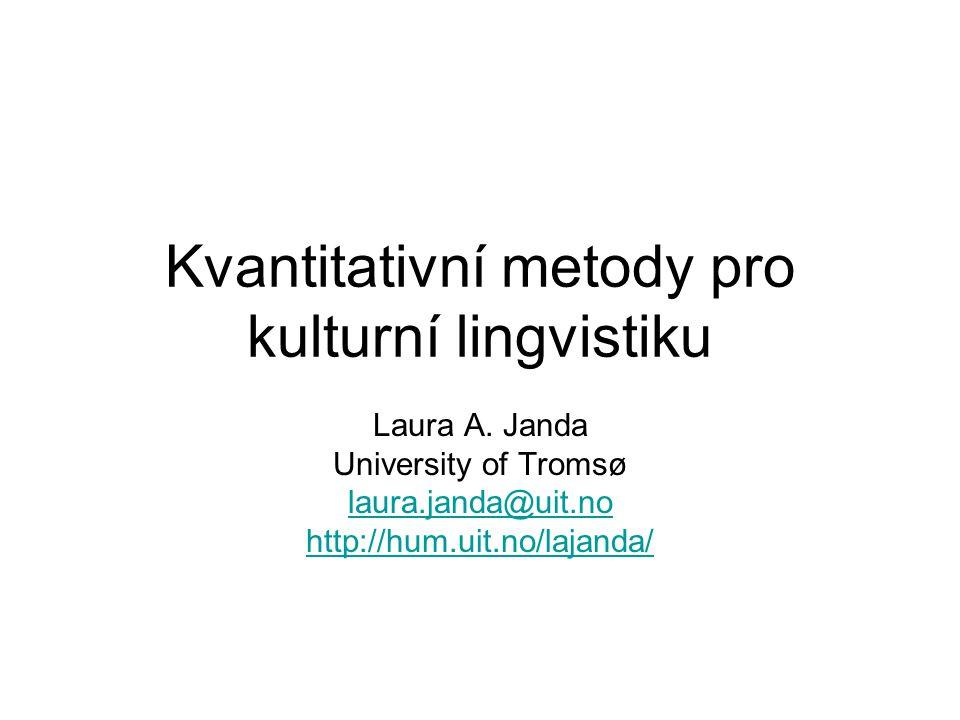 Kvantitativní metody pro kulturní lingvistiku Laura A.