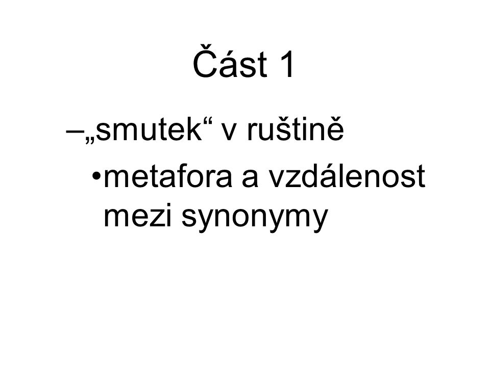 """Část 1 –""""smutek v ruštině metafora a vzdálenost mezi synonymy"""