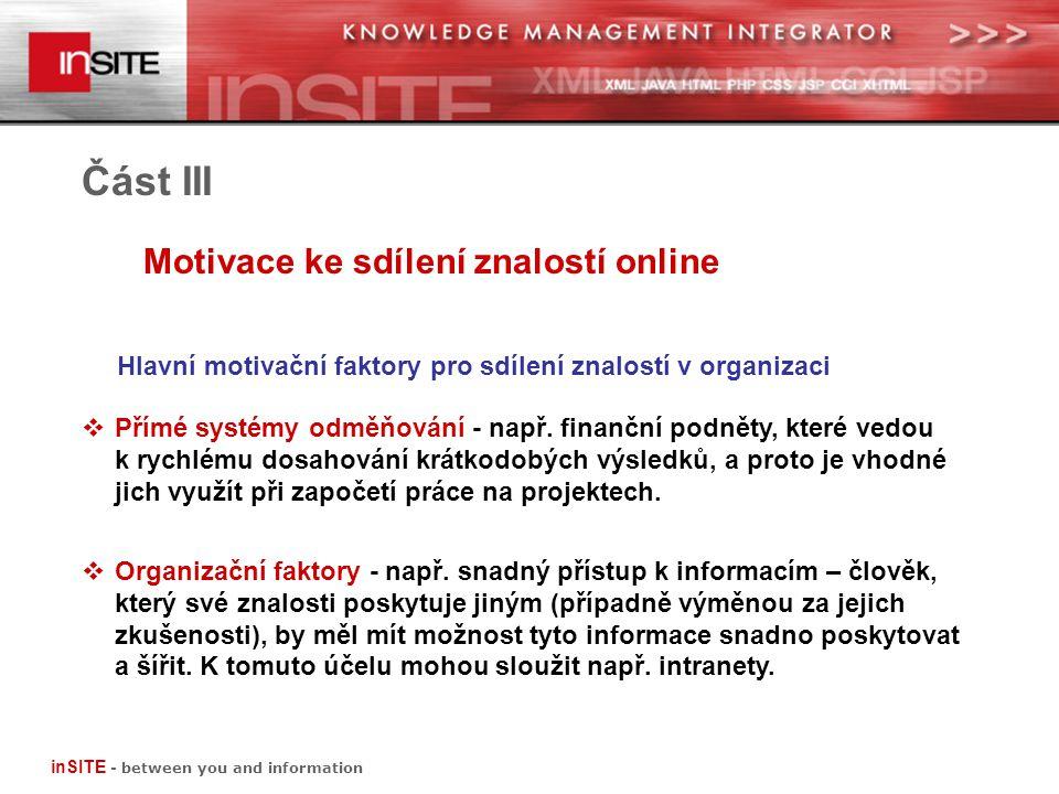Část III Motivace ke sdílení znalostí online inSITE - between you and information  Přímé systémy odměňování - např.