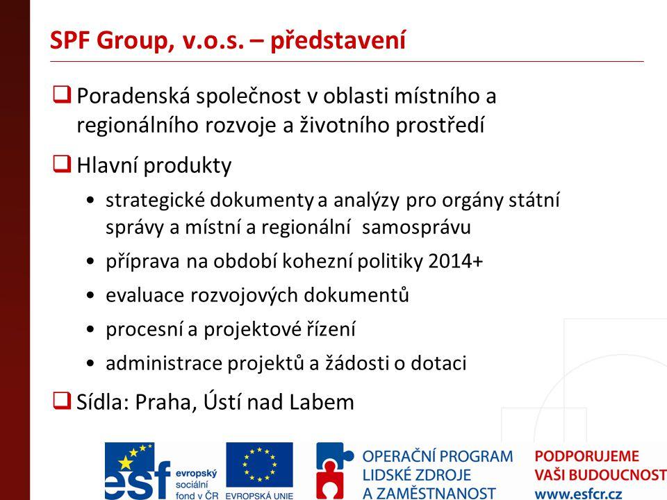 SPF Group, v.o.s. – představení  Poradenská společnost v oblasti místního a regionálního rozvoje a životního prostředí  Hlavní produkty strategické