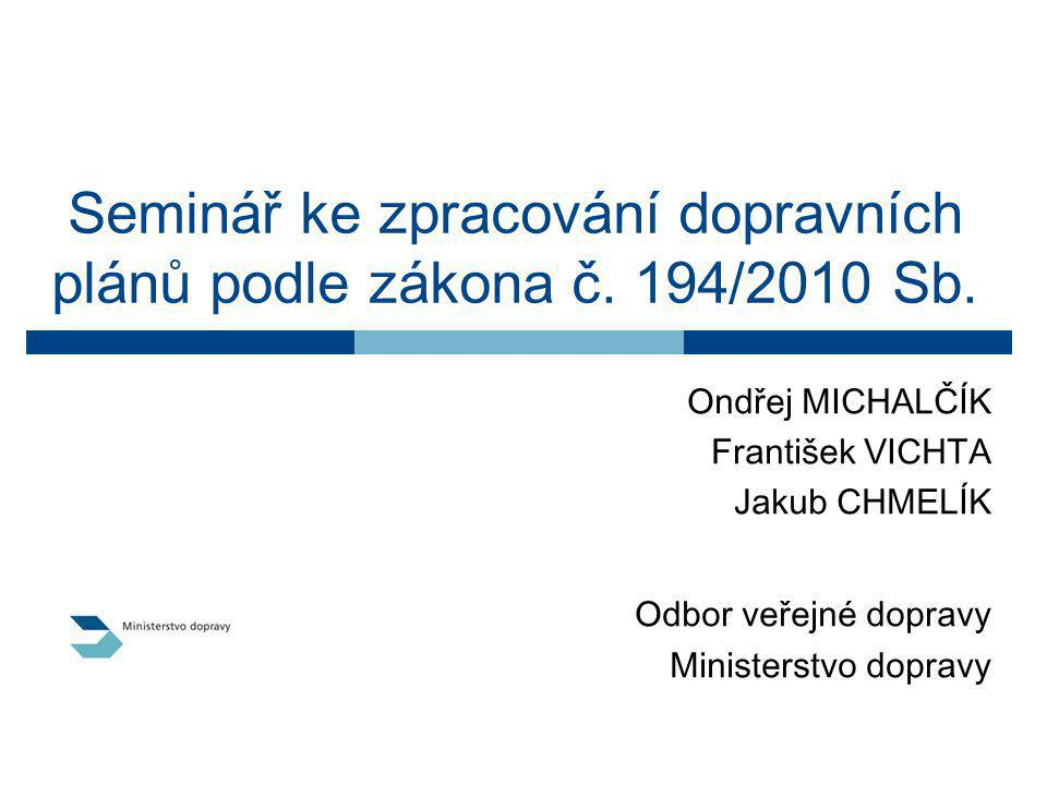 26.1.201122 Část 2: Zajištění přepravních potřeb Stávající koncepce objednávky MD  Zhodnocení stávajícího systému dálkové dopravy v ČR – akceptuje objednávka MD reálné potřeby cestujících.