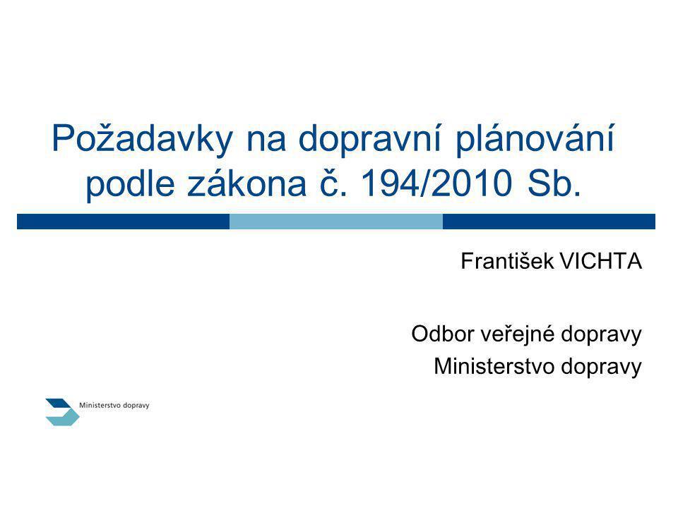 26.1.20113 Požadavky na dopravní plánování podle § 5 zákona č.