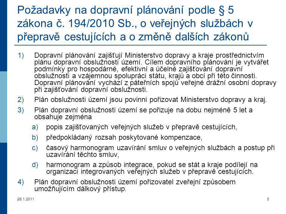 26.1.20113 Požadavky na dopravní plánování podle § 5 zákona č. 194/2010 Sb., o veřejných službách v přepravě cestujících a o změně dalších zákonů 1)Do